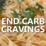 More Ways to Curb Carb Cravings