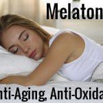 Melatonin: Anti-Aging and Antioxidant Benefits